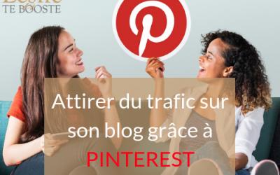 Comment utiliser Pinterest pour attirer du trafic sur son blog